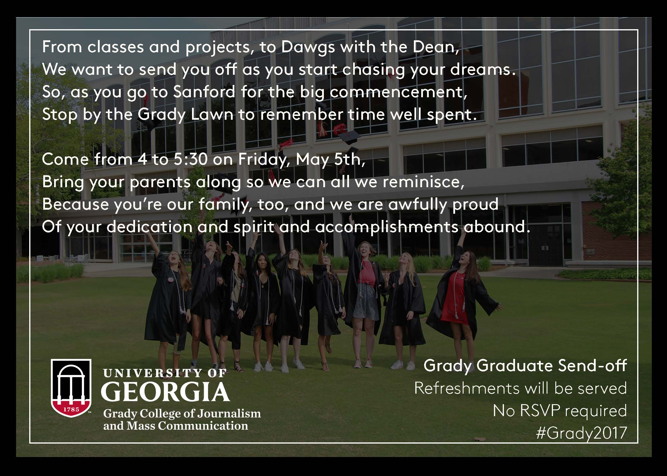 Grady Graduate Send-off. Join us on May 5th to celebrate our newest Grady Graduates.