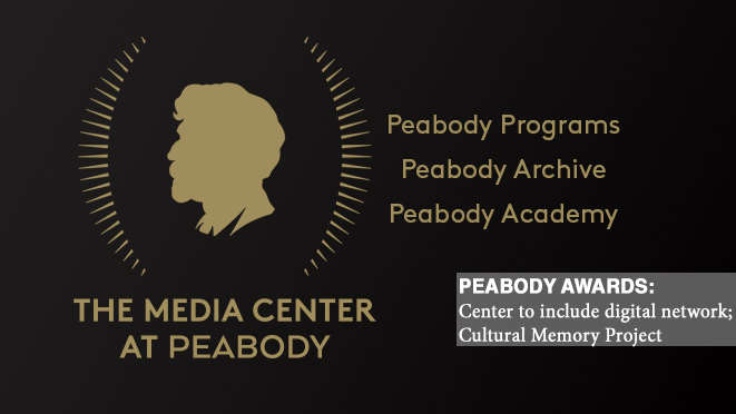 Peabody Awards: Center to include digital network; Cultural Memory Project