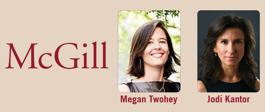 Megan Twohey and Jodi Kantor are recipients of the 2018 McGill Award for Journalistic Courage.
